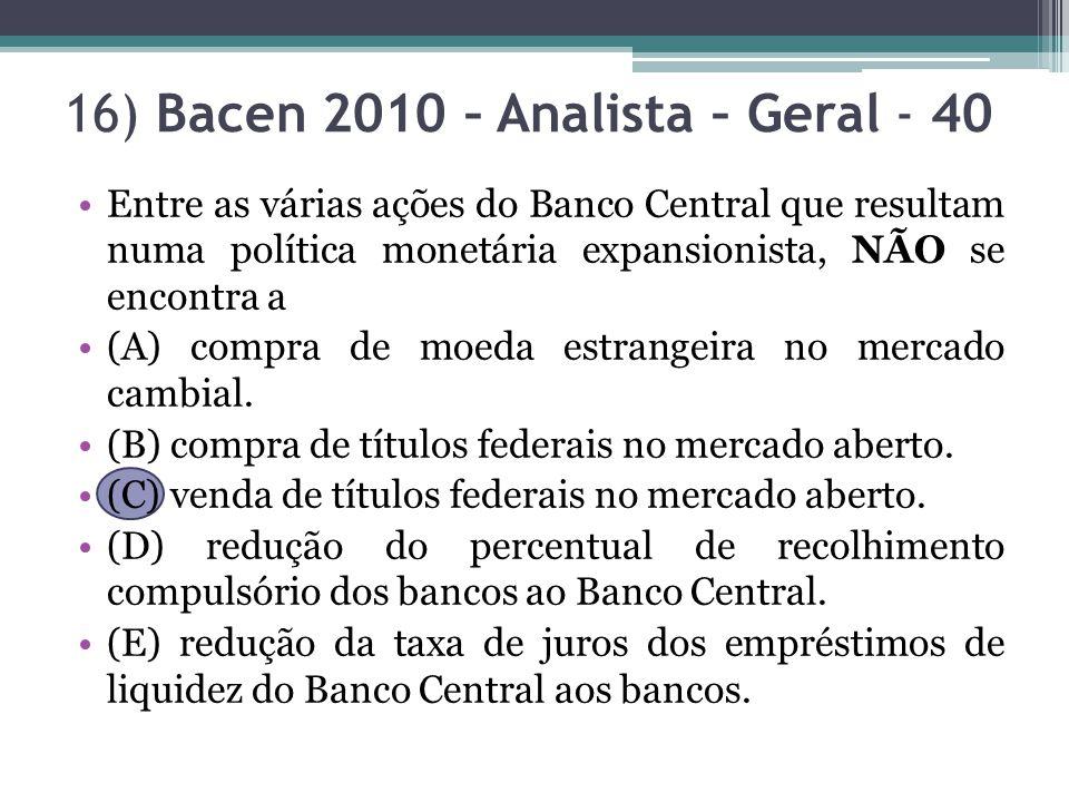 16) Bacen 2010 – Analista – Geral - 40