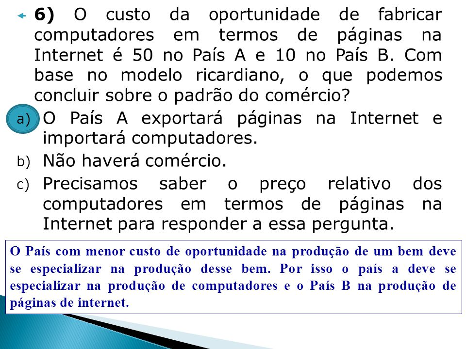 O País A exportará páginas na Internet e importará computadores.