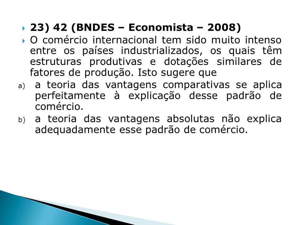 23) 42 (BNDES – Economista – 2008)