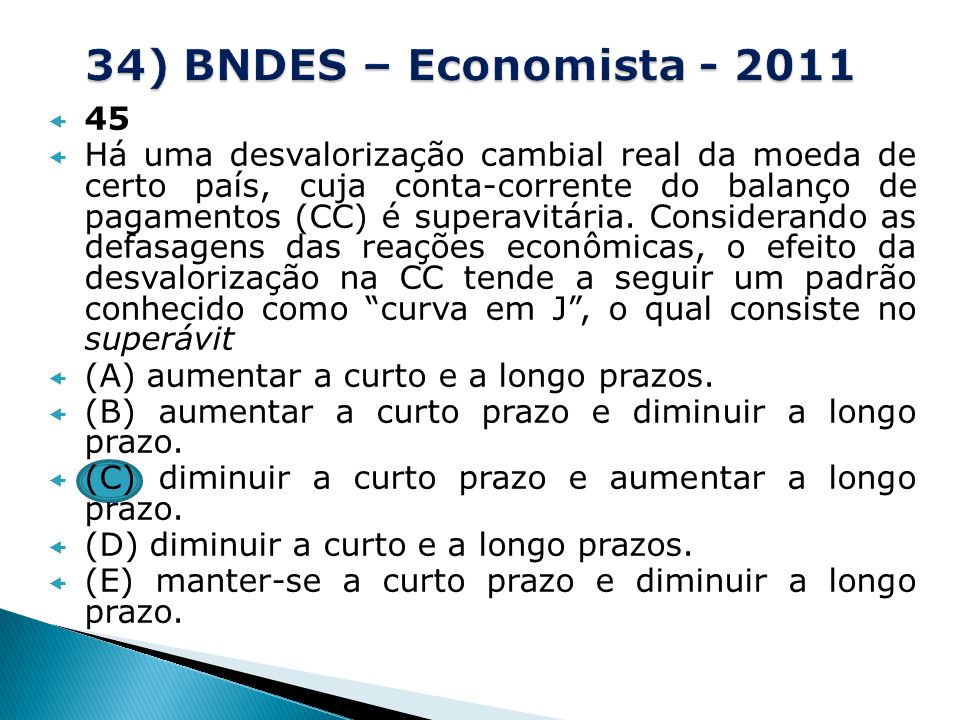 34) BNDES – Economista - 2011 45.