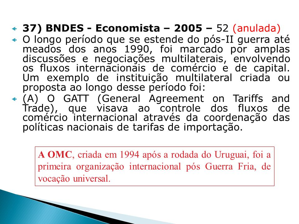 37) BNDES - Economista – 2005 – 52 (anulada)