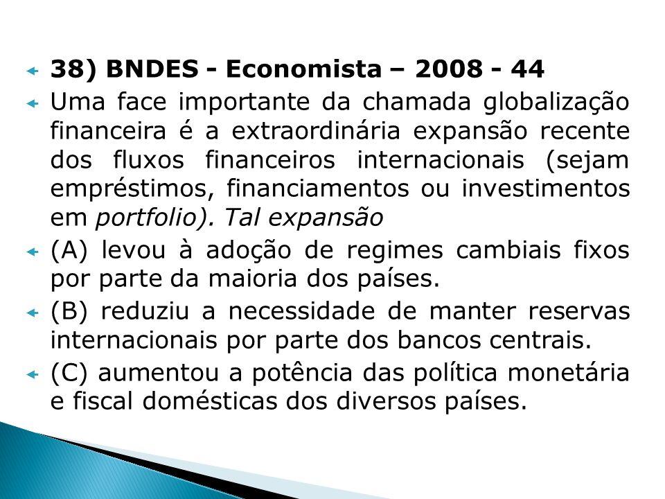 38) BNDES - Economista – 2008 - 44