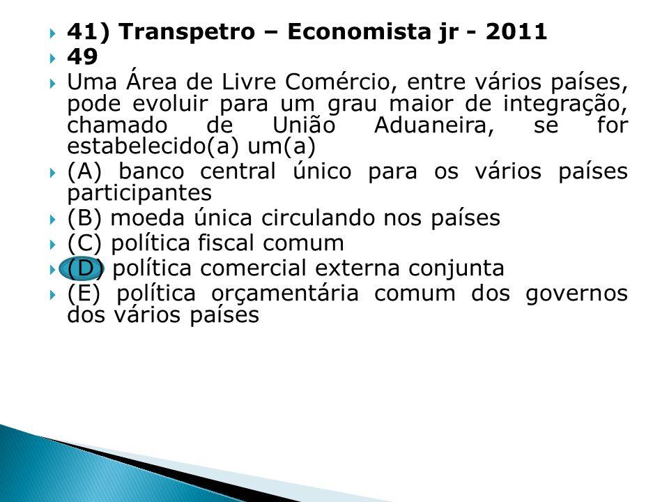 41) Transpetro – Economista jr - 2011
