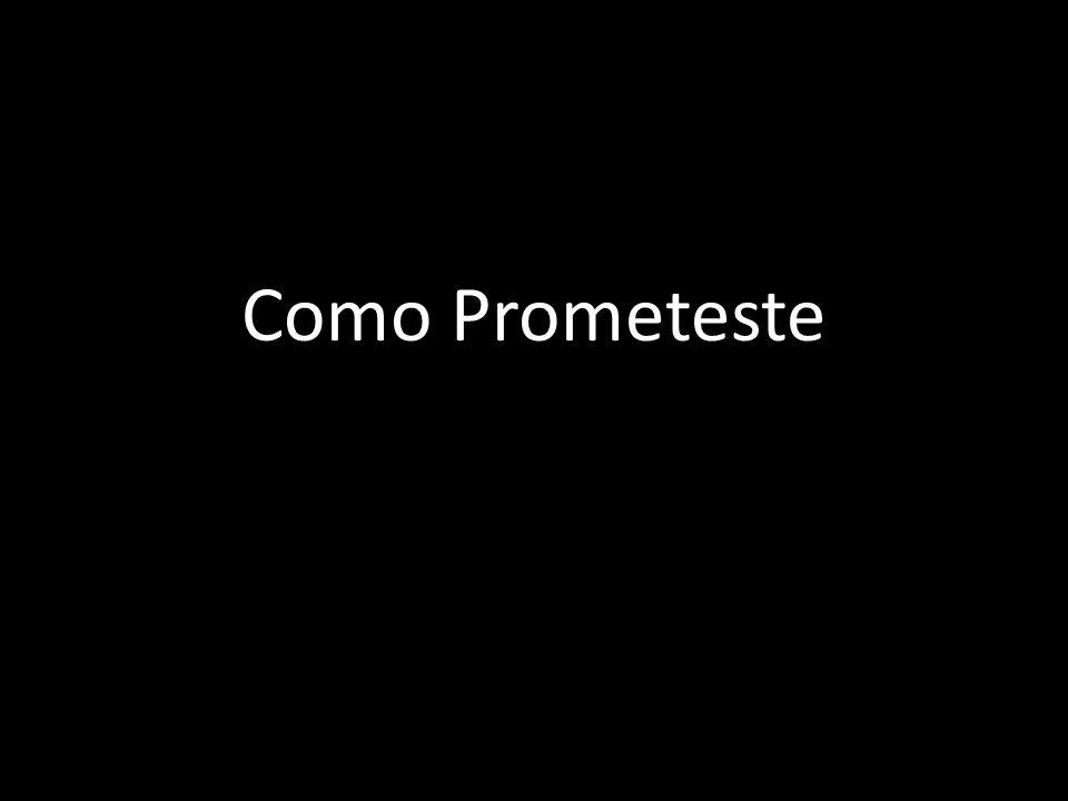 Como Prometeste