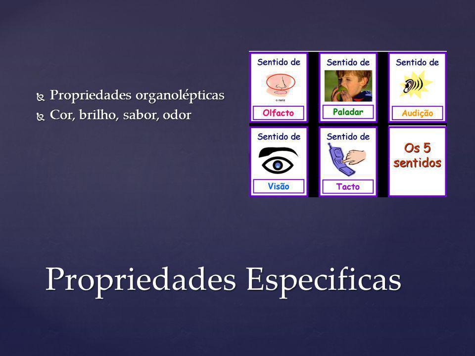 Propriedades Especificas