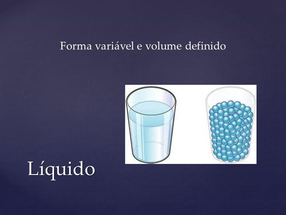 Forma variável e volume definido