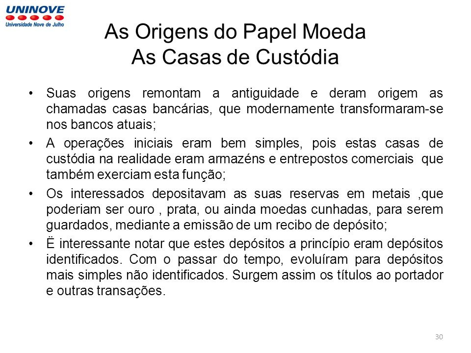 As Origens do Papel Moeda As Casas de Custódia