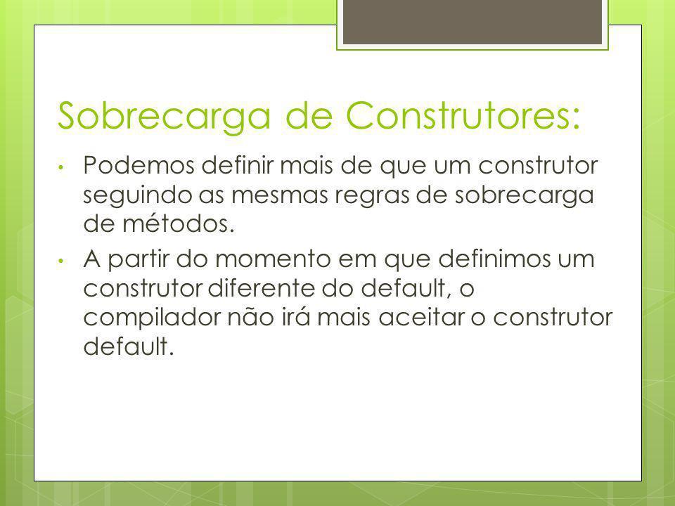 Sobrecarga de Construtores: