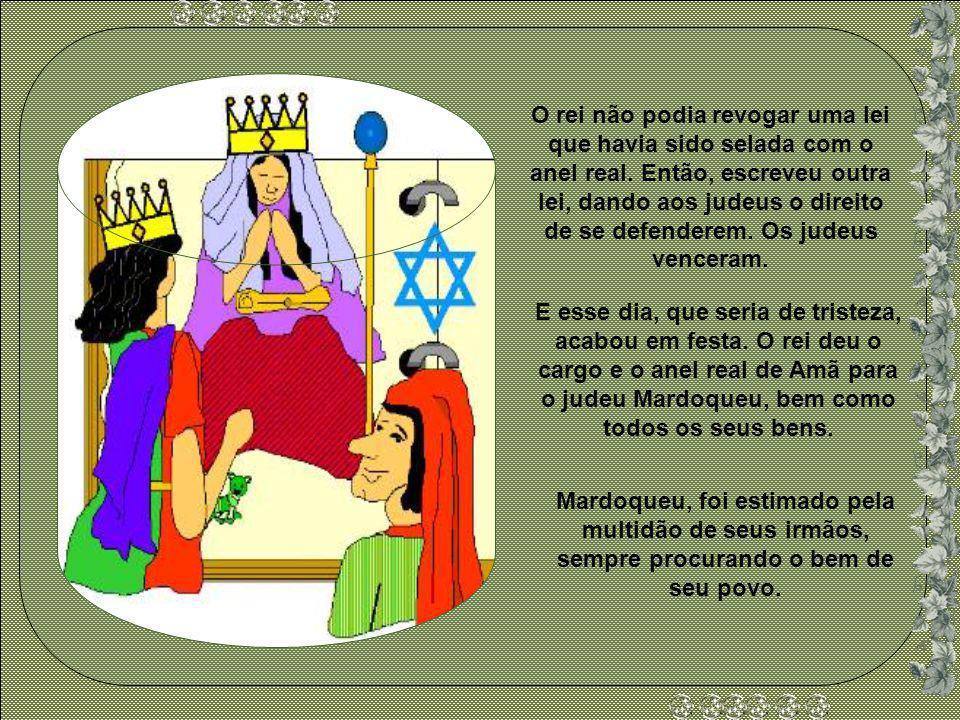 O rei não podia revogar uma lei que havia sido selada com o anel real