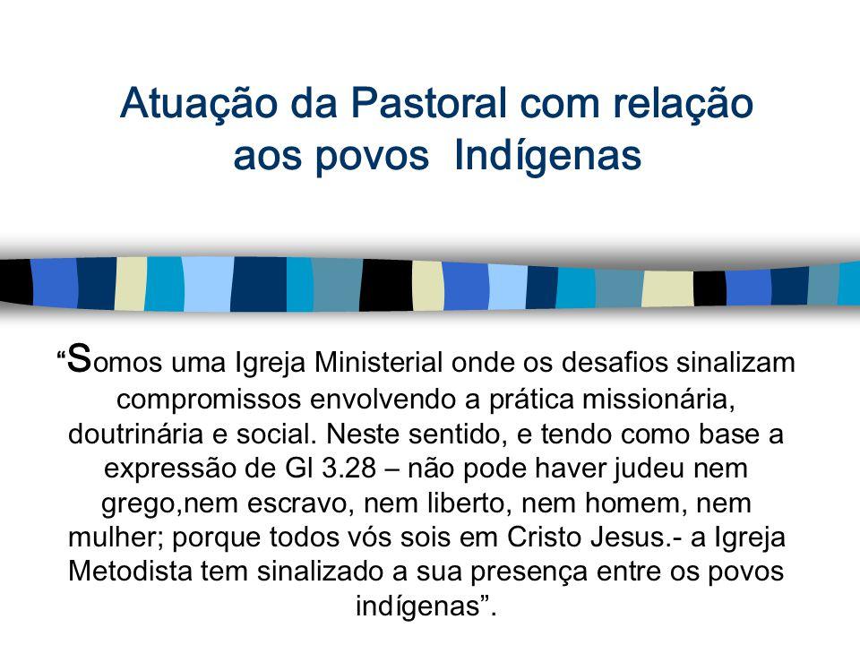 Atuação da Pastoral com relação aos povos Indígenas