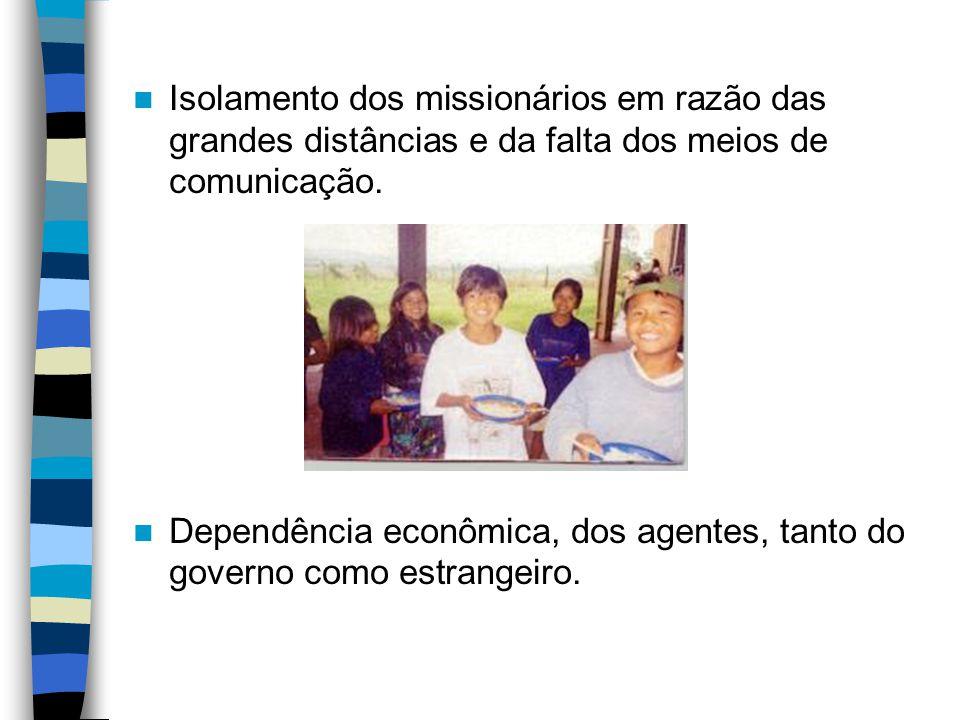 Isolamento dos missionários em razão das grandes distâncias e da falta dos meios de comunicação.