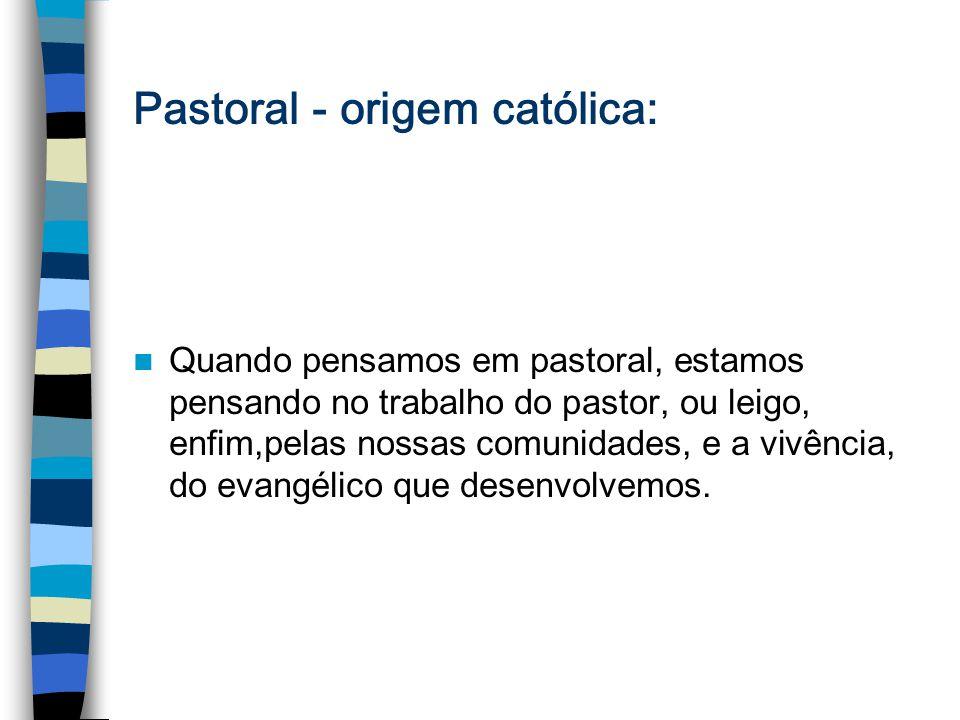 Pastoral - origem católica: