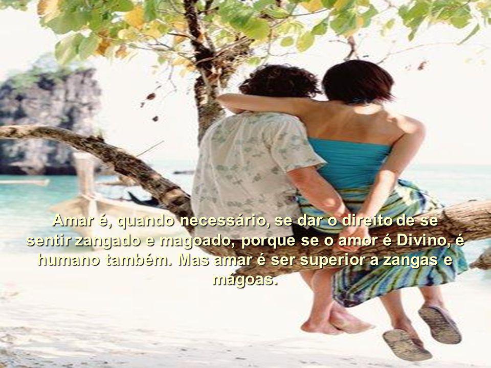 Amar é, quando necessário, se dar o direito de se