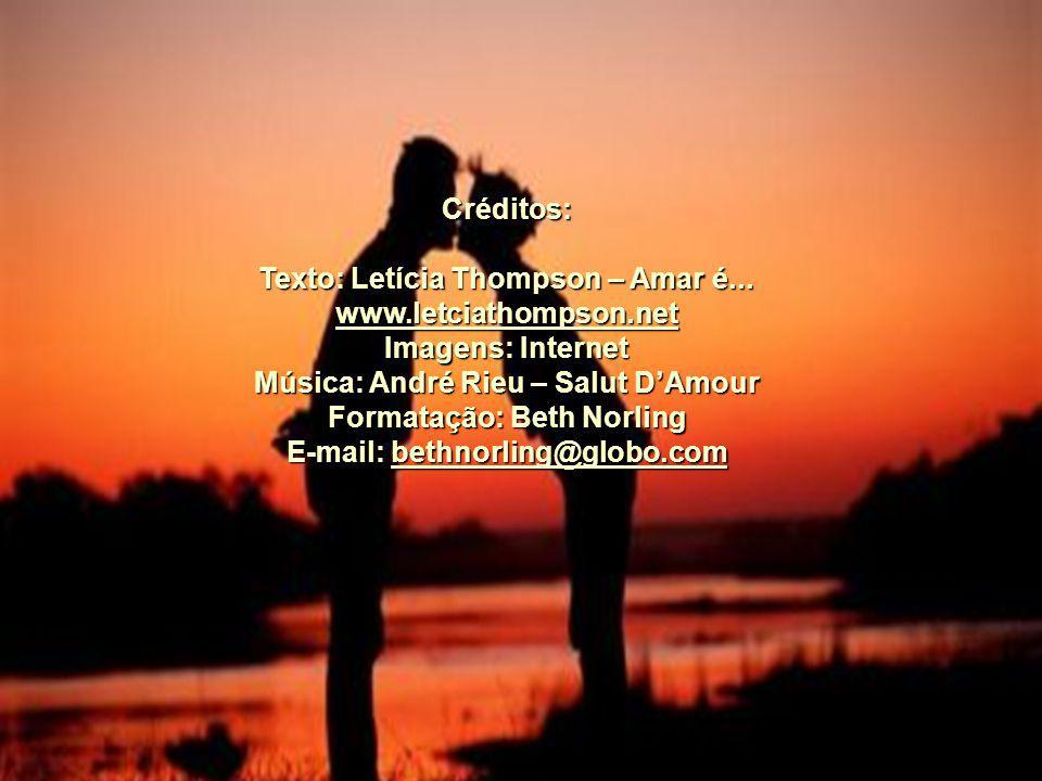Texto: Letícia Thompson – Amar é... www.letciathompson.net