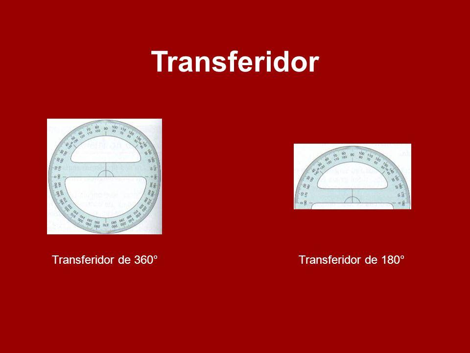 Transferidor Transferidor de 360° Transferidor de 180°