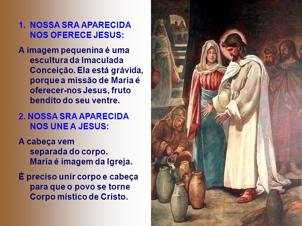 NOSSA SRA APARECIDA NOS OFERECE JESUS: