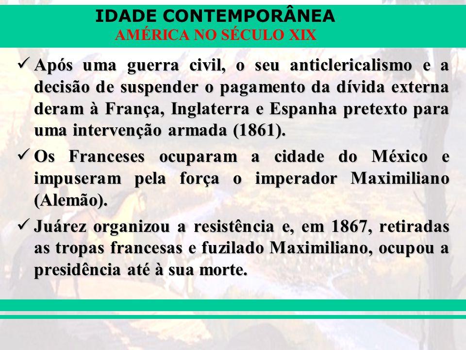 Após uma guerra civil, o seu anticlericalismo e a decisão de suspender o pagamento da dívida externa deram à França, Inglaterra e Espanha pretexto para uma intervenção armada (1861).