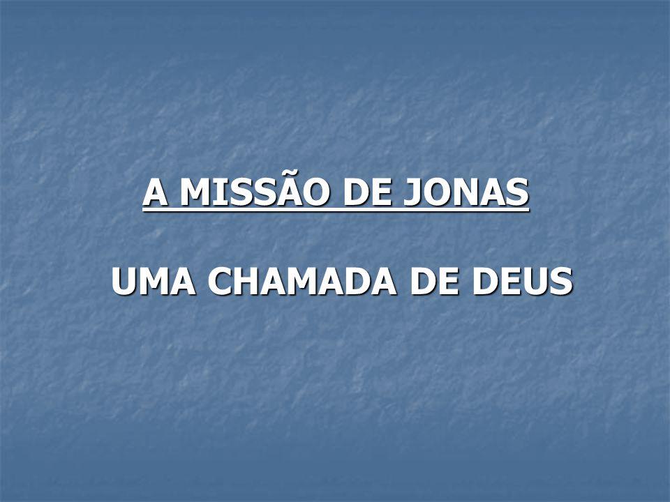 A MISSÃO DE JONAS UMA CHAMADA DE DEUS