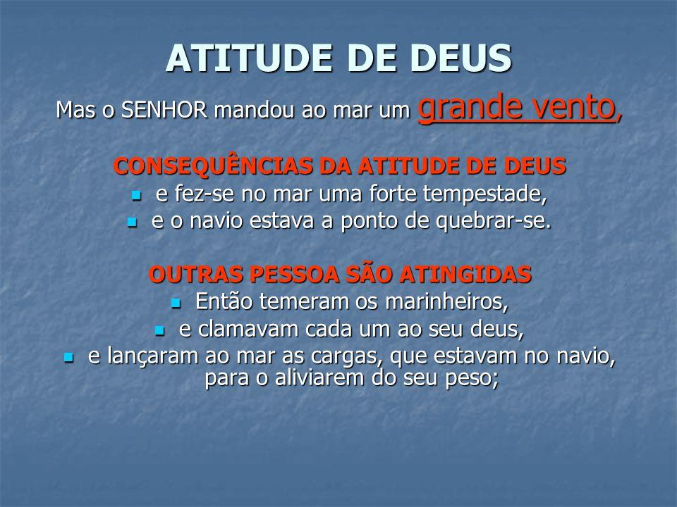 CONSEQUÊNCIAS DA ATITUDE DE DEUS OUTRAS PESSOA SÃO ATINGIDAS