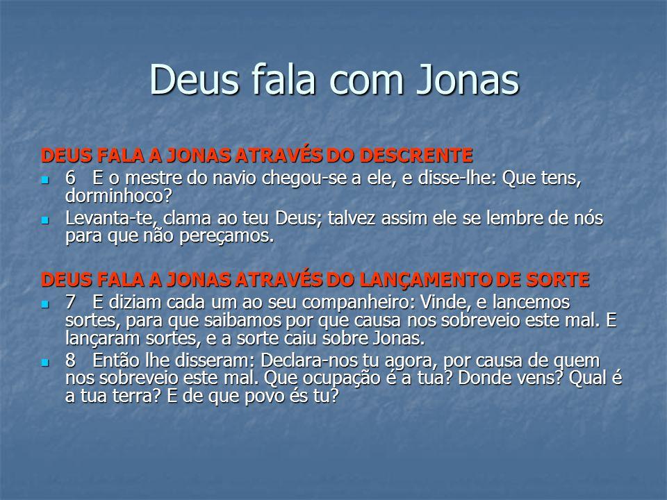 Deus fala com Jonas DEUS FALA A JONAS ATRAVÉS DO DESCRENTE
