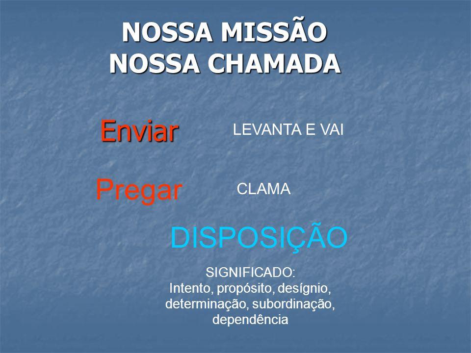 NOSSA MISSÃO NOSSA CHAMADA