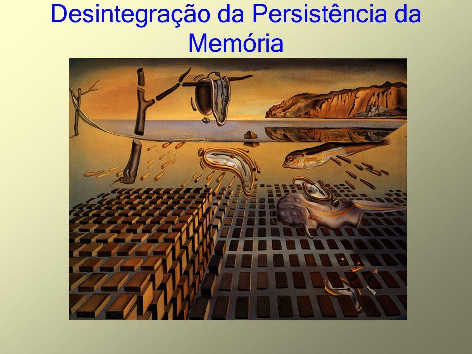 Desintegração da Persistência da Memória