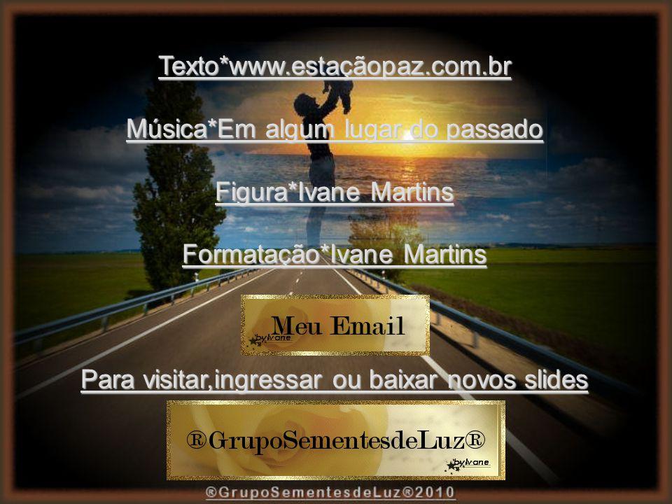 Música*Em algum lugar do passado Figura*Ivane Martins