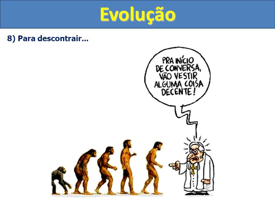 Evolução 8) Para descontrair...