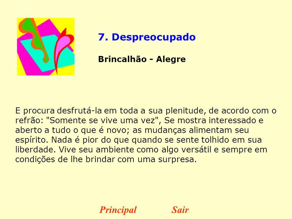 7. Despreocupado Principal Sair Brincalhão - Alegre