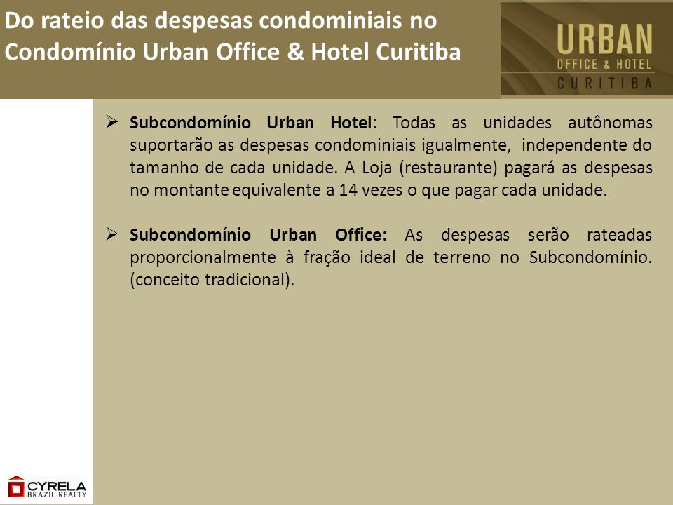 Do rateio das despesas condominiais no Condomínio Urban Office & Hotel Curitiba