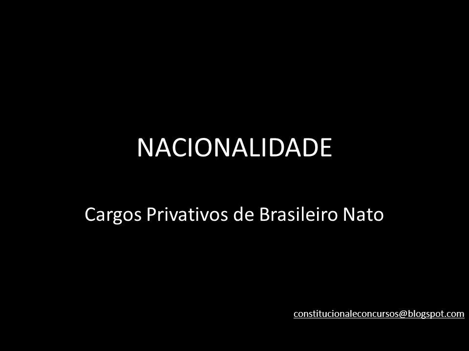 Cargos Privativos de Brasileiro Nato
