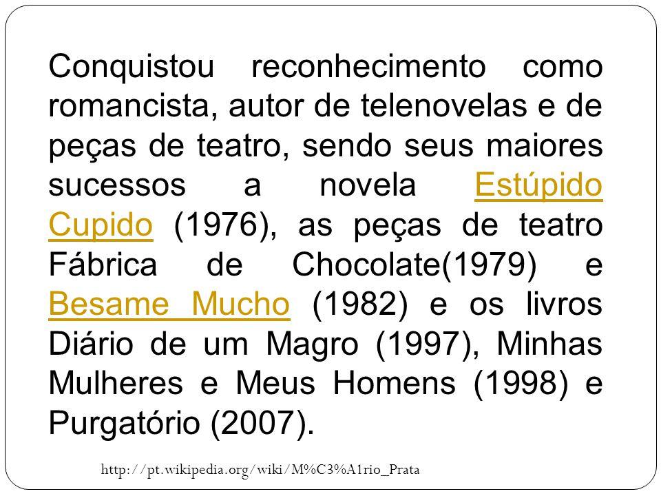 Conquistou reconhecimento como romancista, autor de telenovelas e de peças de teatro, sendo seus maiores sucessos a novela Estúpido Cupido (1976), as peças de teatro Fábrica de Chocolate(1979) e Besame Mucho (1982) e os livros Diário de um Magro (1997), Minhas Mulheres e Meus Homens (1998) e Purgatório (2007).