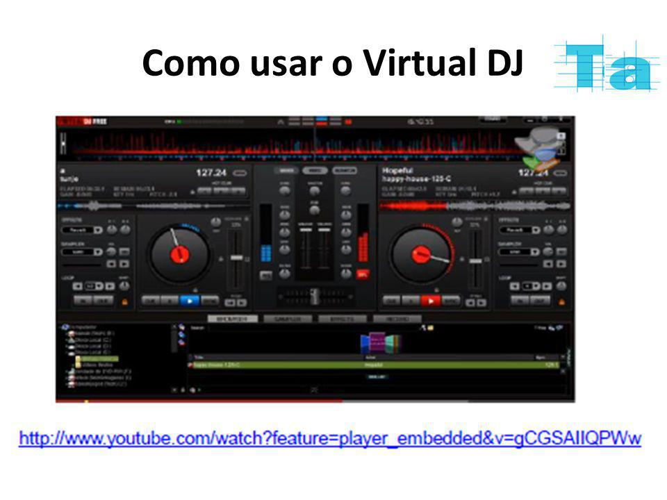 Como usar o Virtual DJ