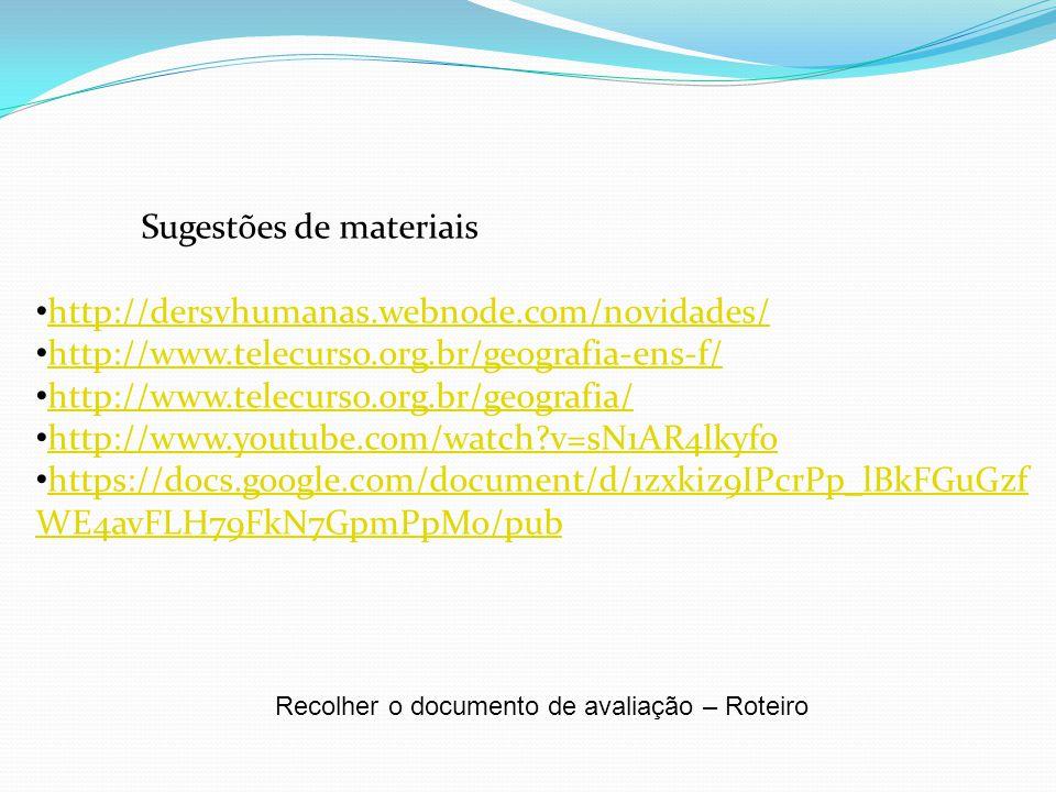 Sugestões de materiais http://dersvhumanas.webnode.com/novidades/