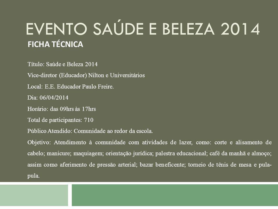 Evento Saúde e Beleza 2014 FICHA TÉCNICA Título: Saúde e Beleza 2014
