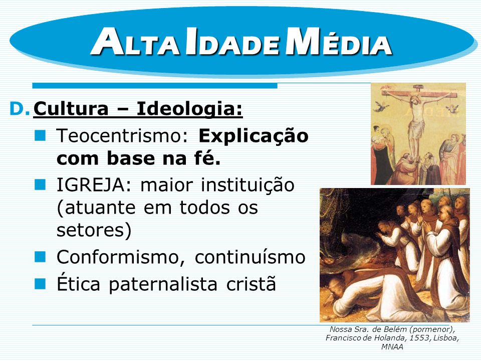 ALTA IDADE MÉDIA Cultura – Ideologia: