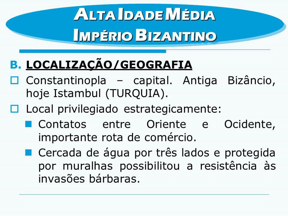 ALTA IDADE MÉDIA IMPÉRIO BIZANTINO