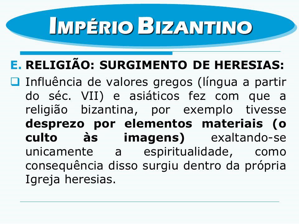 IMPÉRIO BIZANTINO RELIGIÃO: SURGIMENTO DE HERESIAS: