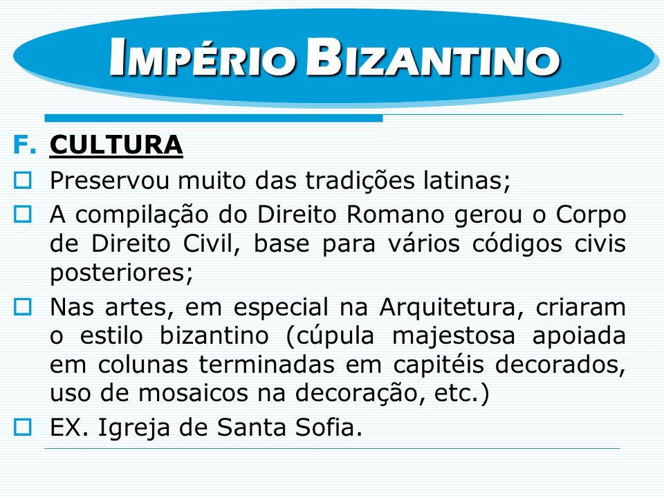 IMPÉRIO BIZANTINO CULTURA Preservou muito das tradições latinas;