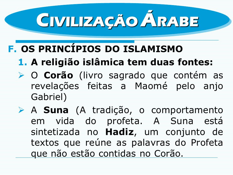 CIVILIZAÇÃO ÁRABE OS PRINCÍPIOS DO ISLAMISMO