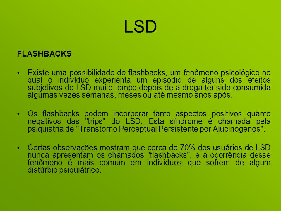 LSD FLASHBACKS.