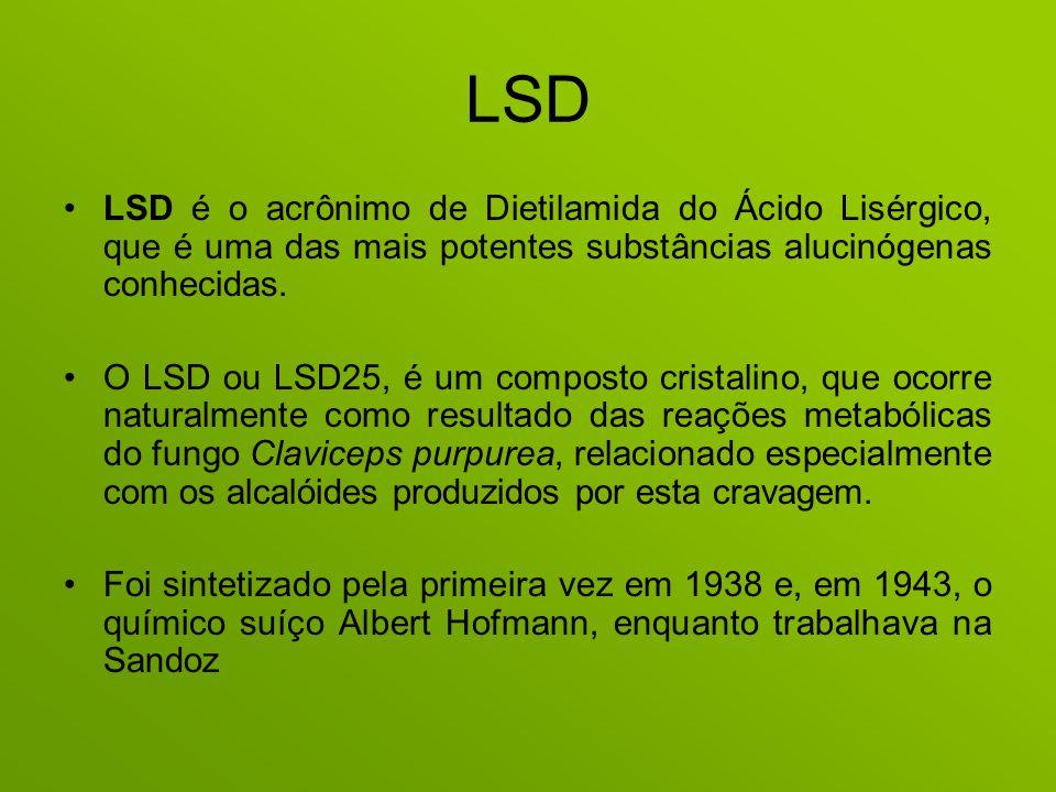 LSD LSD é o acrônimo de Dietilamida do Ácido Lisérgico, que é uma das mais potentes substâncias alucinógenas conhecidas.