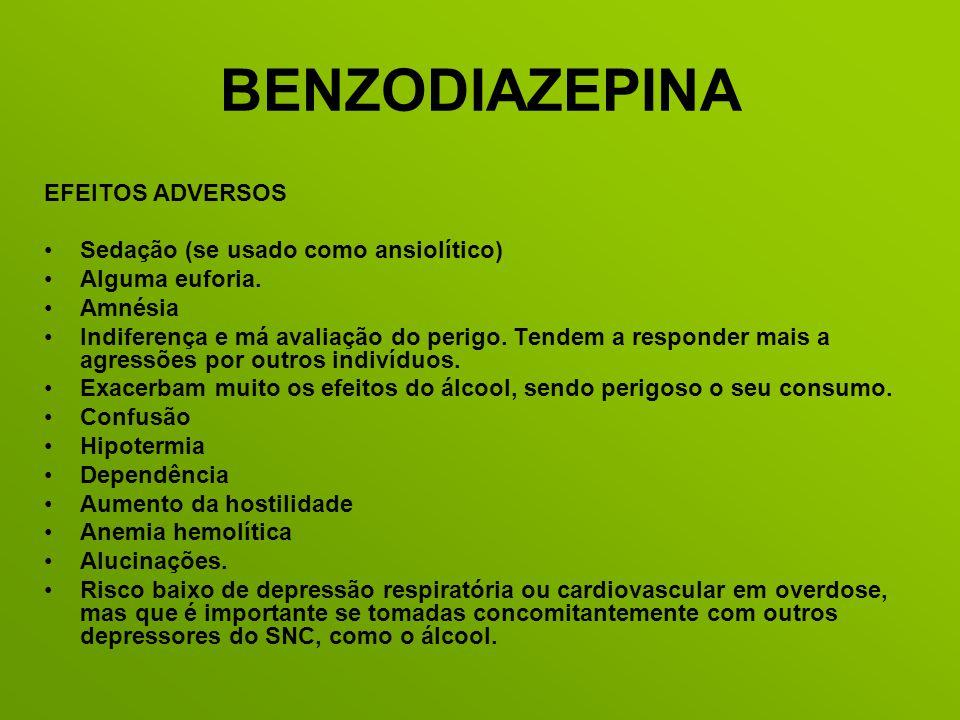 BENZODIAZEPINA EFEITOS ADVERSOS Sedação (se usado como ansiolítico)