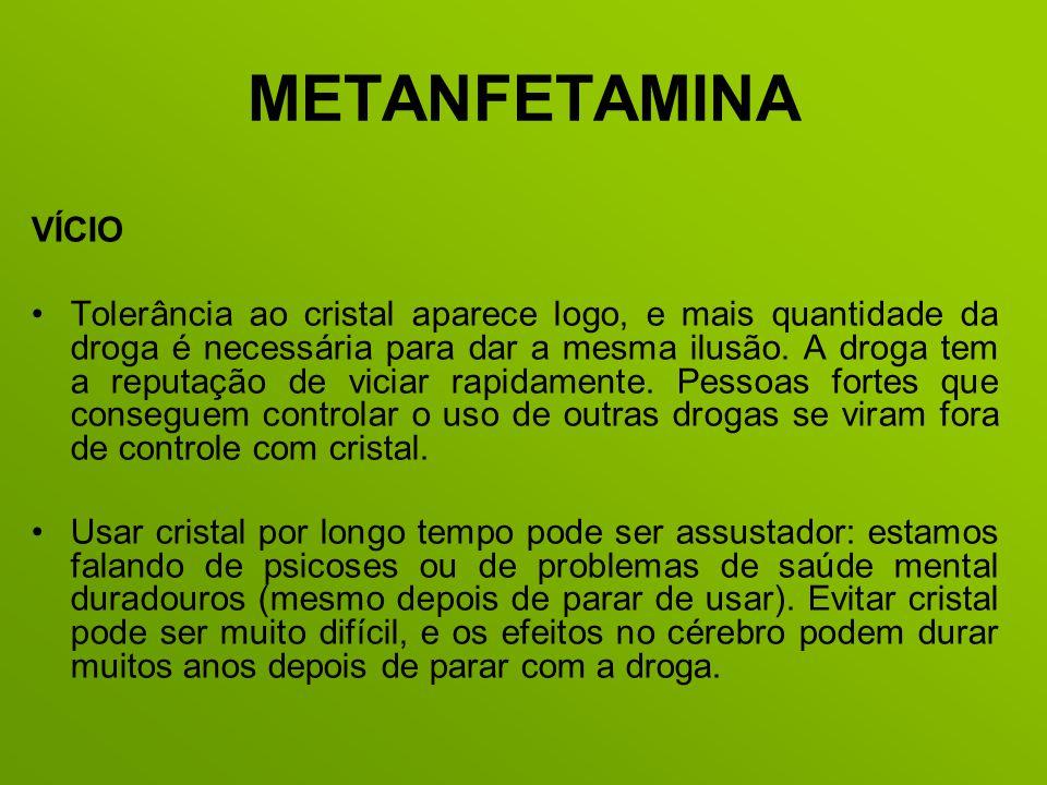 METANFETAMINA VÍCIO.