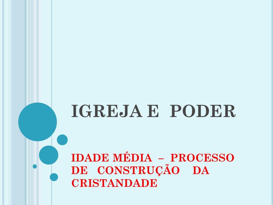 IDADE MÉDIA – PROCESSO DE CONSTRUÇÃO DA CRISTANDADE