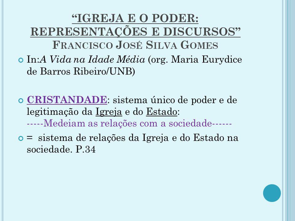 IGREJA E O PODER: REPRESENTAÇÕES E DISCURSOS Francisco José Silva Gomes