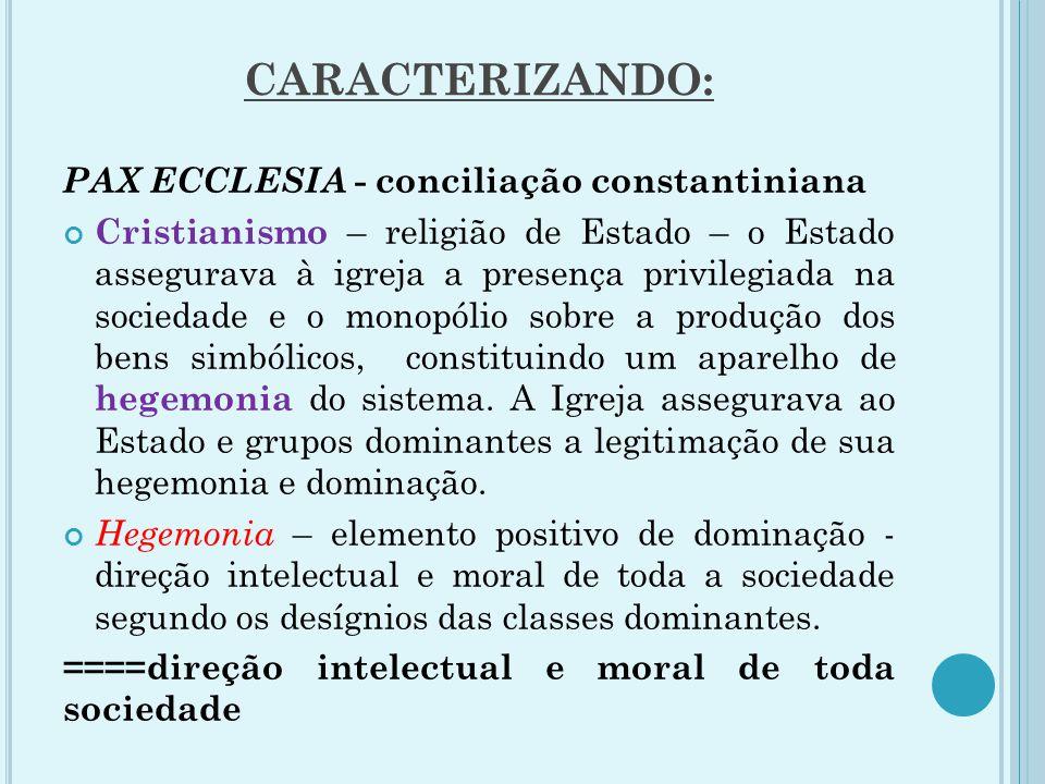 CARACTERIZANDO: PAX ECCLESIA - conciliação constantiniana
