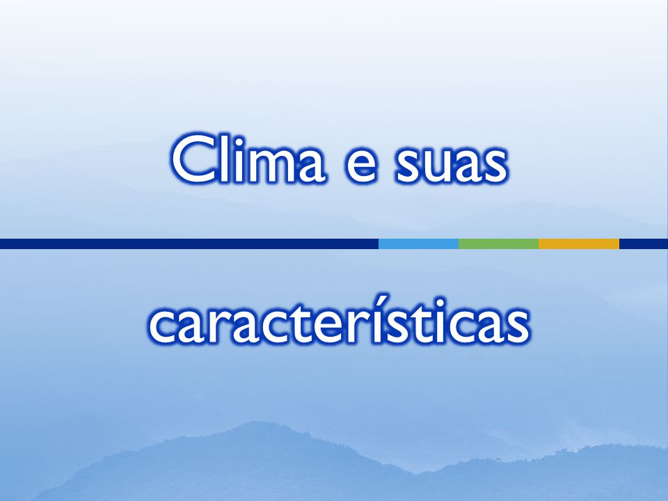 Clima e suas características