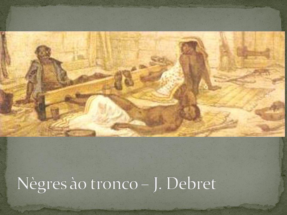 Nègres ào tronco – J. Debret