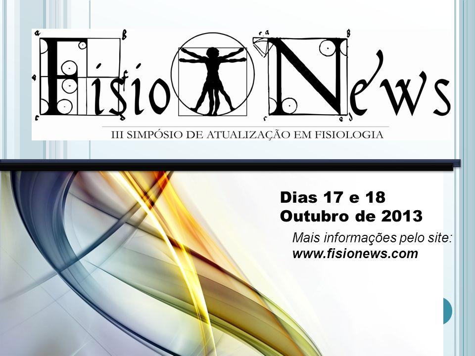 Dias 17 e 18 Outubro de 2013 Mais informações pelo site: